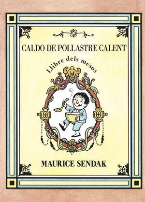 CALDO DE POLLASTRE CALENT, LLIBRE DELS MESOS