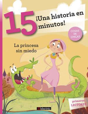 ¡Una historia en 15 minutos! La princesa sin miedo