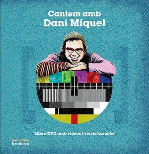 CANTEM AMB DANI MIQUEL.BROMERA