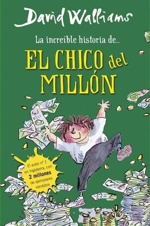 LA INCREÍBLE HISTORIA DE EL CHICO DEL MILLÓN
