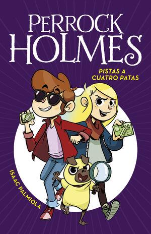 Pistas a cuatro Patas (Serie Perrock Holmes 2)