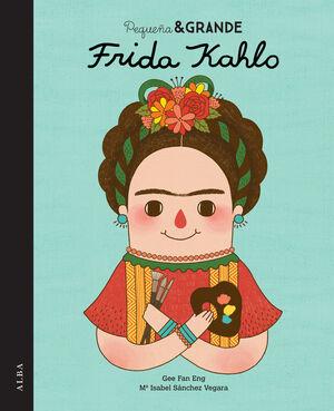 PEQUEÑA Y GRANDE FRIDA KAHLO