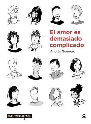 El amor es demasiado complicado. Cuéntamelo fácil