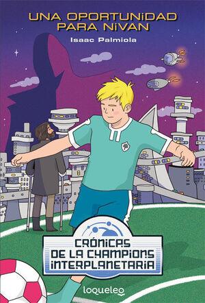 Una oportunidad para Nivan. Crónicas de la Champions Interplanetaria