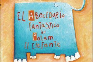 ABECEDARIO FANTASTICO DE PATAM EL ELEFANTE,EL