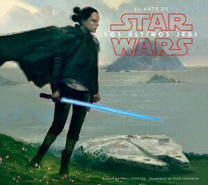 Star Wars El arte de los últimos Jedi (EP VIII)