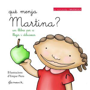 Què menja Martina?