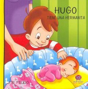 Hugo tiene una hermanita