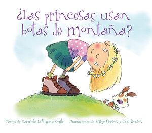 ¿Las princesas usan botas de montaña?
