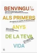 BENVENVINGUT/DA ALS PRIMERS ANYS DE LA TEVA VIDA
