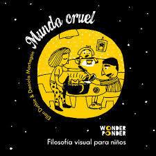 Wonder ponder - Mundo cruel