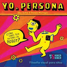 Wonder ponder - Yo, persona. Filosofía visual para niños