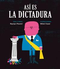 Así es la dictadura