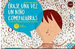 ERASE UNA VEZ UN NIÑO COMEPALABRAS -2A EDICION-