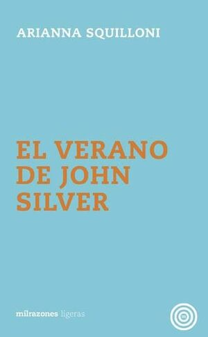 VERANO DE JOHN SILVER, EL
