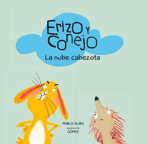 Erizo y conejo. Nube cabezota.