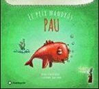 Pau, el peix mandrós
