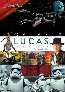GALAXIA LUCAS MAS ALLA DE LA FUERZA