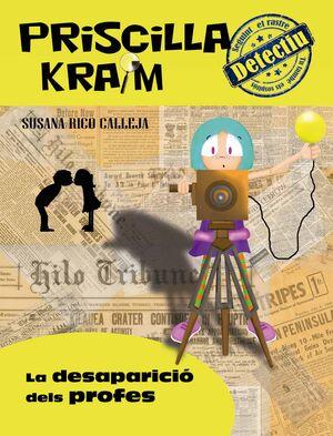 Priscilla Kraim 8. La desaparició dels profes