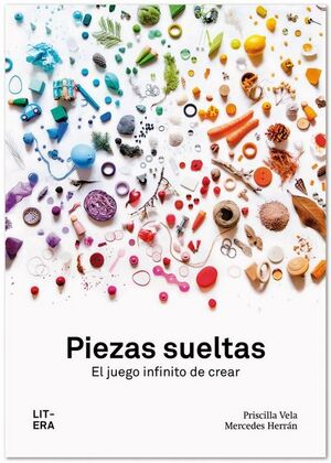 PIEZAS SUELTAS. EL JUEGO INFINITO DE CREAR
