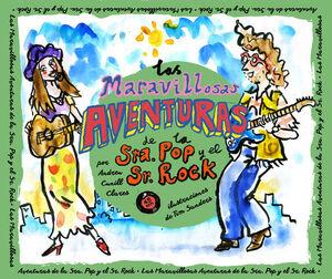LAS MARAVILLOSAS AVENTURAS DE LA SRA. POP Y EL SR. ROCK