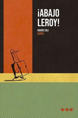 ABAJO LEROY!