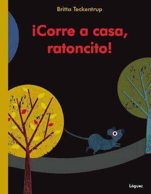CORRE A CASA, RATONCITO