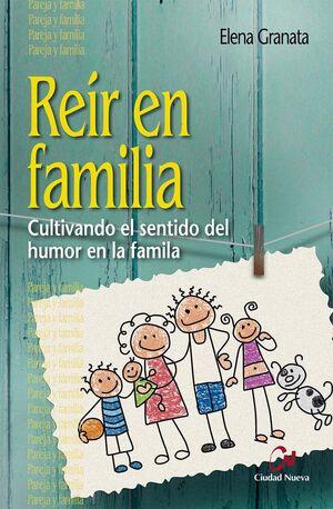 Reír en familia. Cultivando el sentido del humor en la familia