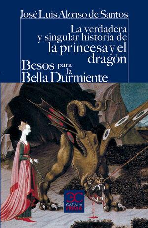La verdadera y singular historia de la princesa y el drag�n / Besos para le bell