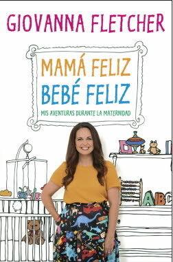 MAMA FELIZ, BEBE FELIZ. MIS AVENTURAS DURANTE LA MATERNIDAD