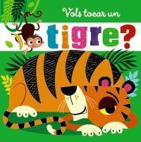 Vols tocar un tigre?
