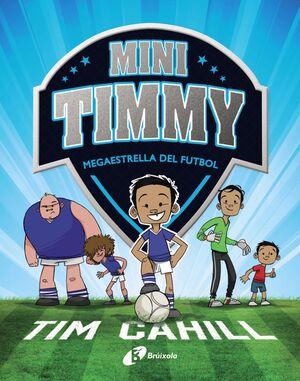 Mini Timmy - Megaestrella del futbol