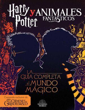 Harry Potter y Animales Fantásticos. La guía al mundo mágico