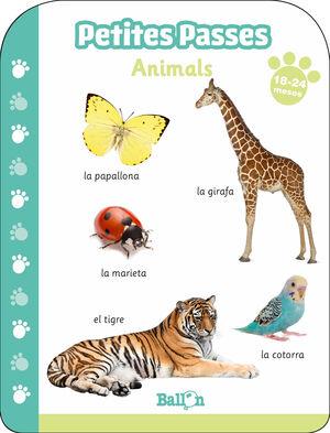 PETITES PASSES - ANIMALS 18-24 MESOS