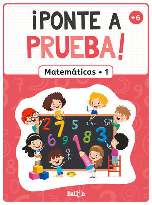 ¡PONTE A PRUEBA! - MATEMÁTICAS 1